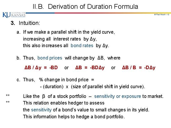 II. B. Derivation of Duration Formula © Paul Koch 1 -12 3. Intuition: a.