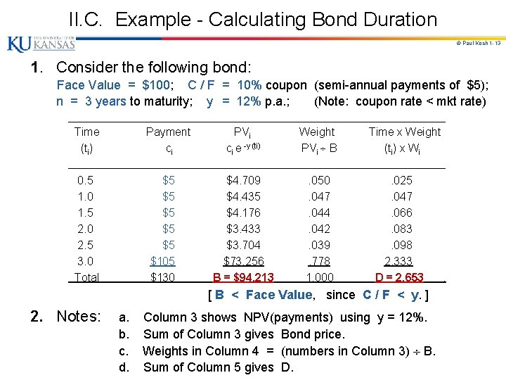 II. C. Example - Calculating Bond Duration © Paul Koch 1 -13 1. Consider