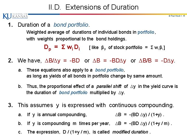 II. D. Extensions of Duration © Paul Koch 1 -15 1. Duration of a