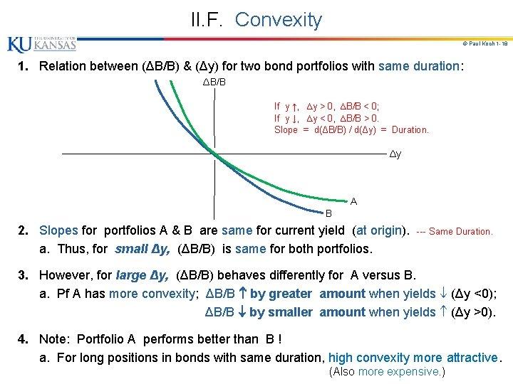 II. F. Convexity © Paul Koch 1 -18 1. Relation between (ΔB/B) & (Δy)