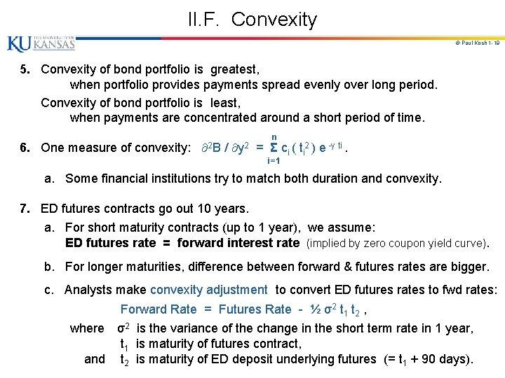 II. F. Convexity © Paul Koch 1 -19 5. Convexity of bond portfolio is