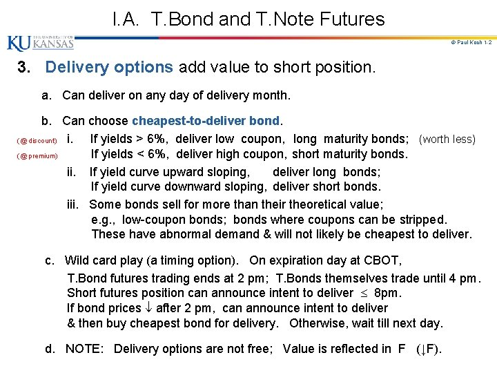 I. A. T. Bond and T. Note Futures © Paul Koch 1 -2 3.