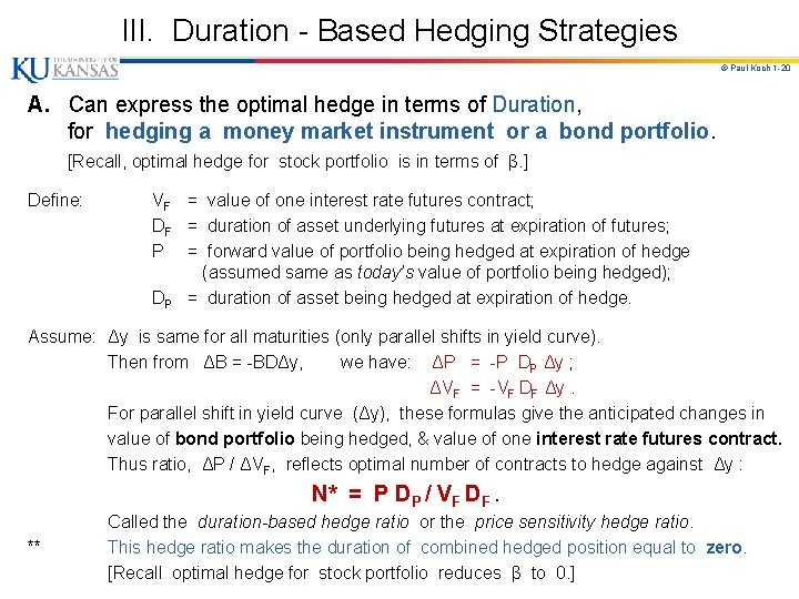 III. Duration - Based Hedging Strategies © Paul Koch 1 -20 A. Can express