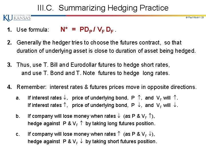 III. C. Summarizing Hedging Practice © Paul Koch 1 -23 1. Use formula: N*