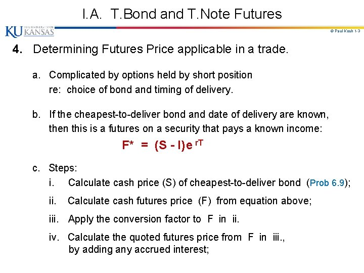 I. A. T. Bond and T. Note Futures © Paul Koch 1 -3 4.