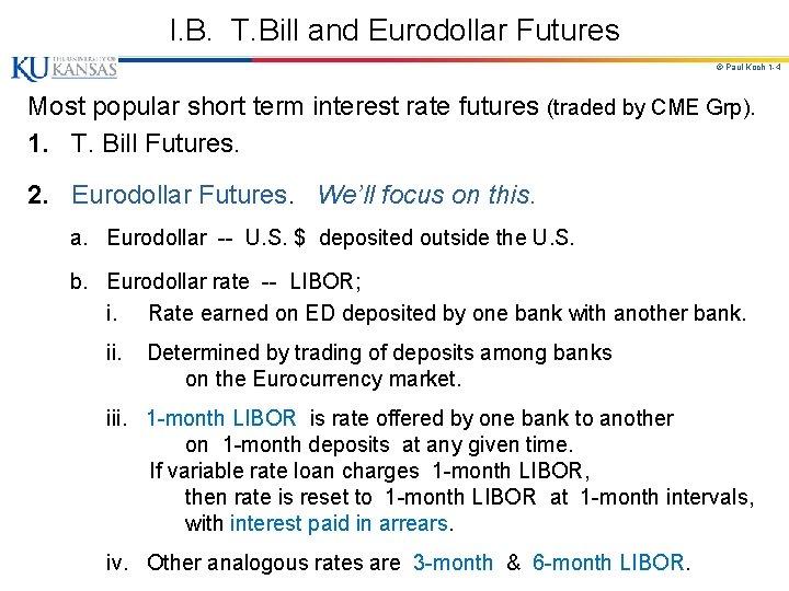 I. B. T. Bill and Eurodollar Futures © Paul Koch 1 -4 Most popular