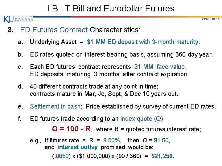 I. B. T. Bill and Eurodollar Futures © Paul Koch 1 -6 3. ED
