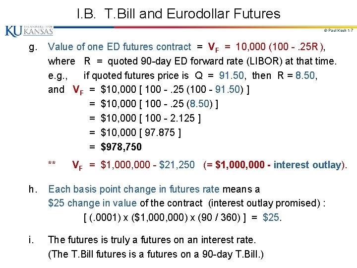 I. B. T. Bill and Eurodollar Futures © Paul Koch 1 -7 g. Value