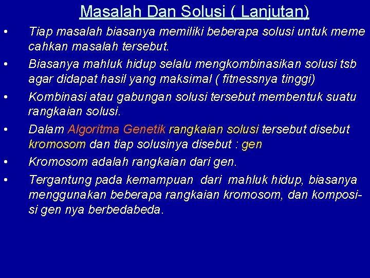 Masalah Dan Solusi ( Lanjutan) • • • Tiap masalah biasanya memiliki beberapa solusi