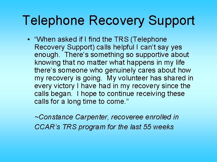 """Telephone Recovery Support • """"When asked if I find the TRS (Telephone Recovery Support)"""
