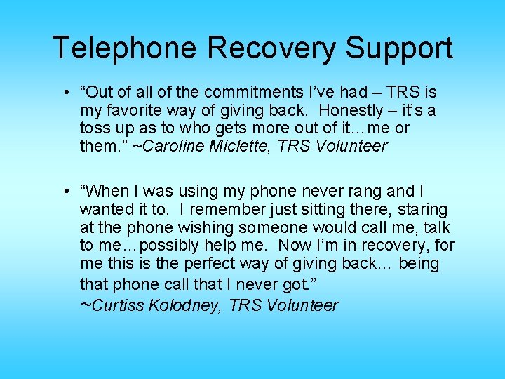 """Telephone Recovery Support • """"Out of all of the commitments I've had – TRS"""