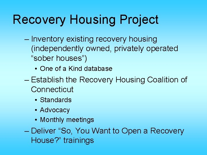 """Recovery Housing Project – Inventory existing recovery housing (independently owned, privately operated """"sober houses"""")"""
