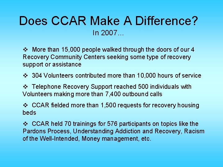 Does CCAR Make A Difference? In 2007… v More than 15, 000 people walked