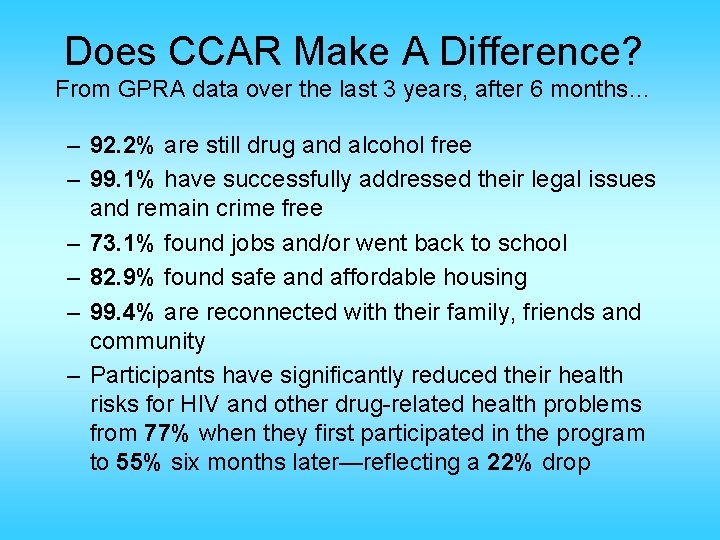 Does CCAR Make A Difference? From GPRA data over the last 3 years, after