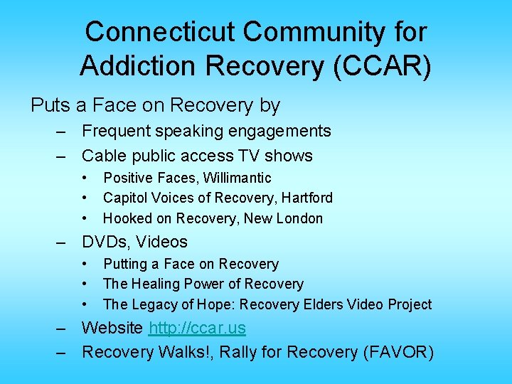 Connecticut Community for Addiction Recovery (CCAR) Puts a Face on Recovery by – Frequent