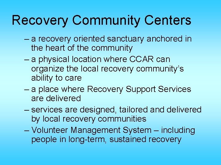 Recovery Community Centers – a recovery oriented sanctuary anchored in the heart of the