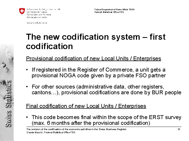 Federal Department of Home Affairs FDHA Federal Statistical Office FSO The new codification system