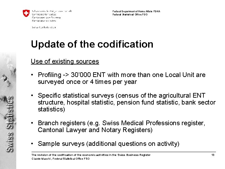 Federal Department of Home Affairs FDHA Federal Statistical Office FSO Update of the codification