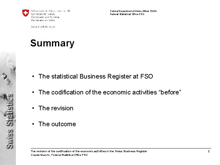 Federal Department of Home Affairs FDHA Federal Statistical Office FSO Summary • The statistical