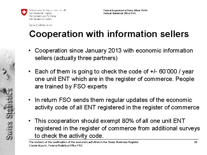 Federal Department of Home Affairs FDHA Federal Statistical Office FSO Cooperation with information sellers
