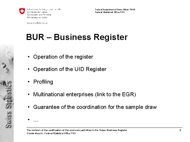 Federal Department of Home Affairs FDHA Federal Statistical Office FSO BUR – Business Register