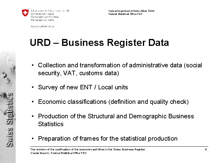 Federal Department of Home Affairs FDHA Federal Statistical Office FSO URD – Business Register