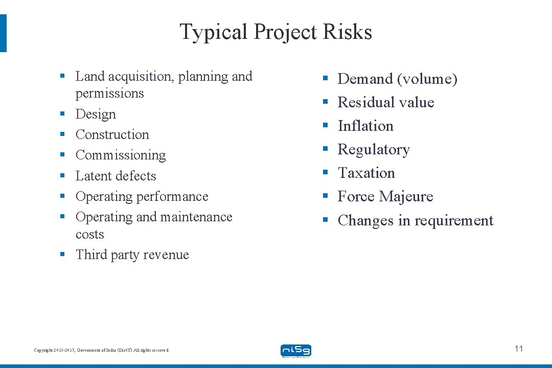 Typical Project Risks § Land acquisition, planning and permissions § Design § Construction §