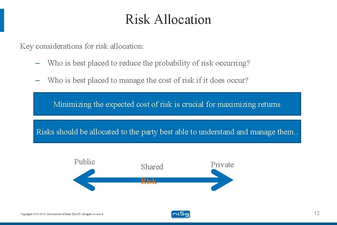 Risk Allocation Key considerations for risk allocation: – Who is best placed to reduce