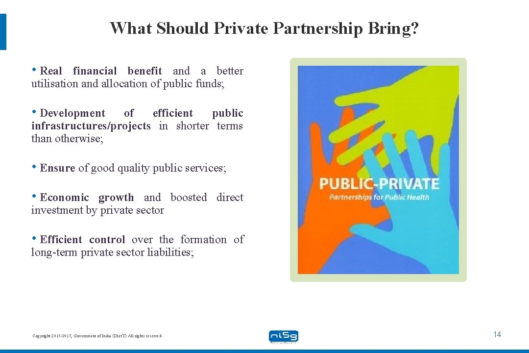 What Should Private Partnership Bring? • Real financial benefit and a better utilisation and