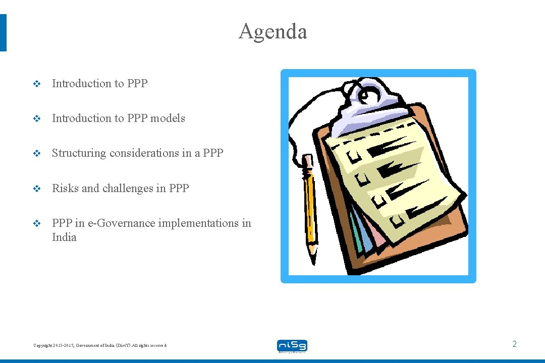 Agenda v Introduction to PPP models v Structuring considerations in a PPP v Risks