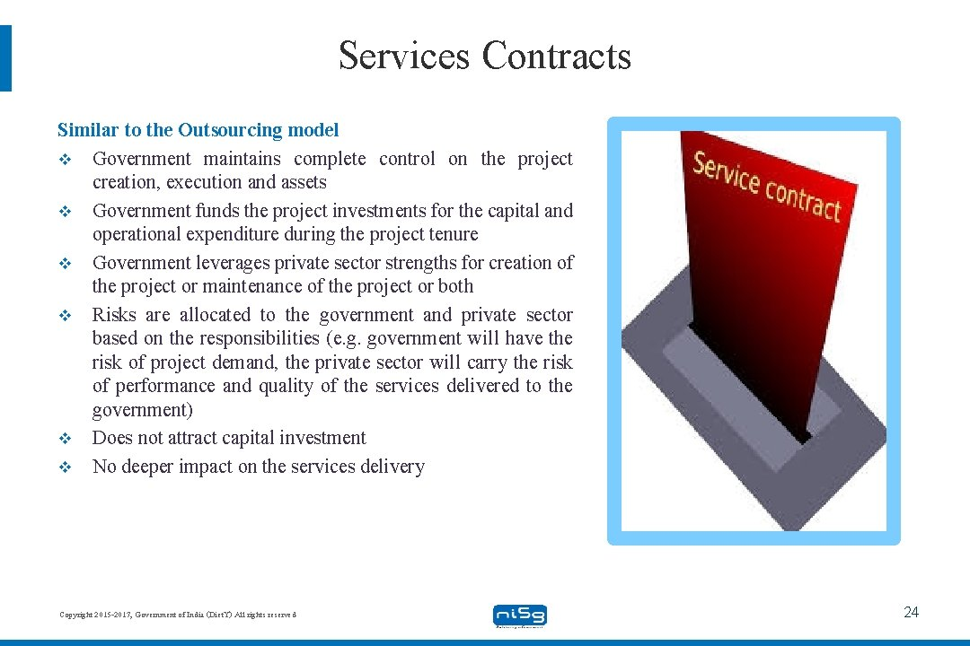 Services Contracts Similar to the Outsourcing model v Government maintains complete control on the