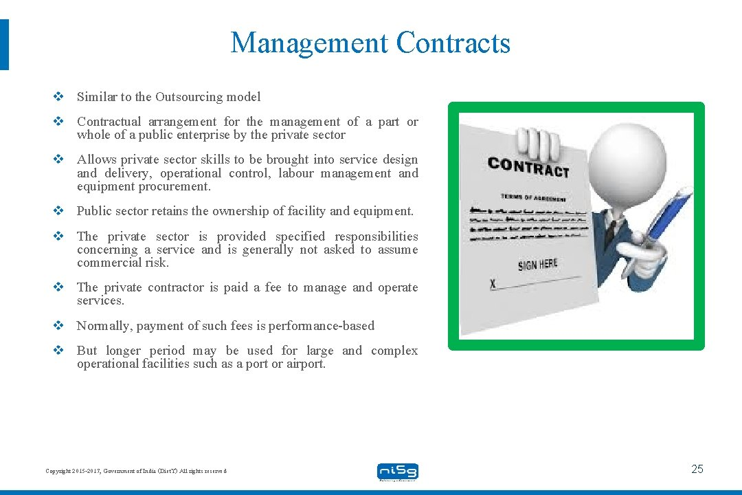 Management Contracts v Similar to the Outsourcing model v Contractual arrangement for the management