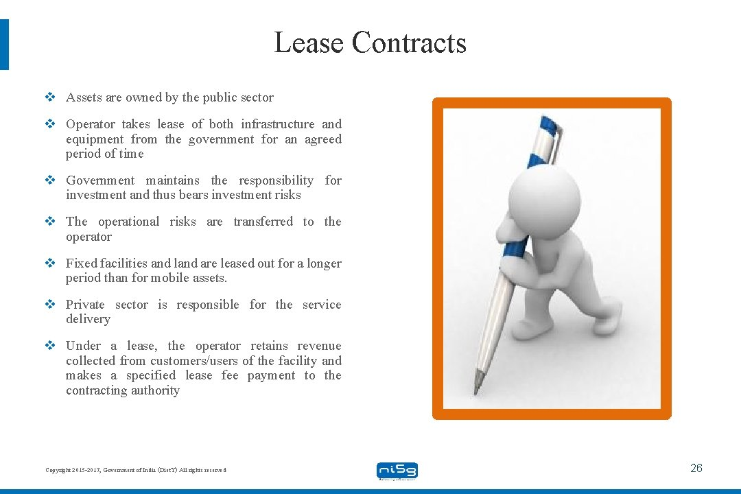Lease Contracts v Assets are owned by the public sector v Operator takes lease