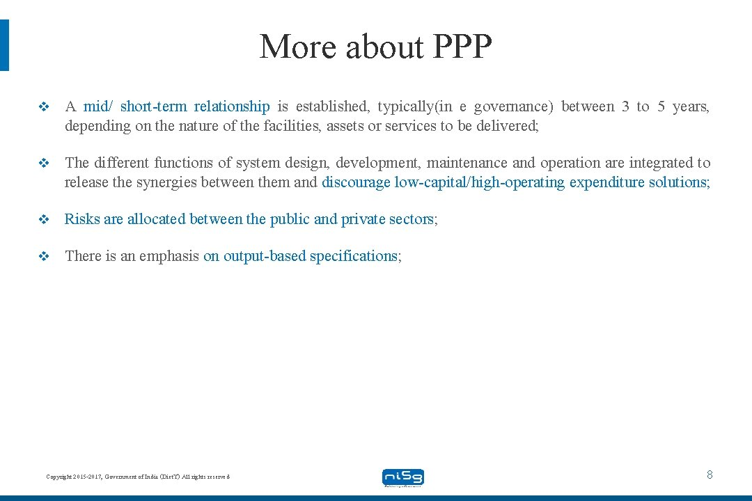 More about PPP v A mid/ short-term relationship is established, typically(in e governance) between