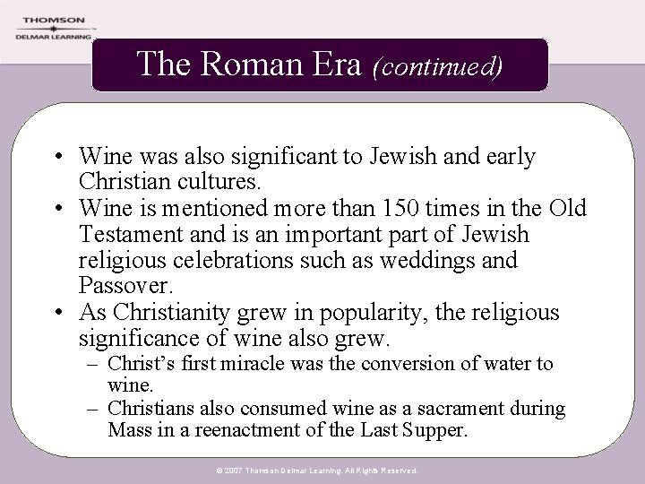 The Roman Era (continued) • Wine was also significant to Jewish and early Christian