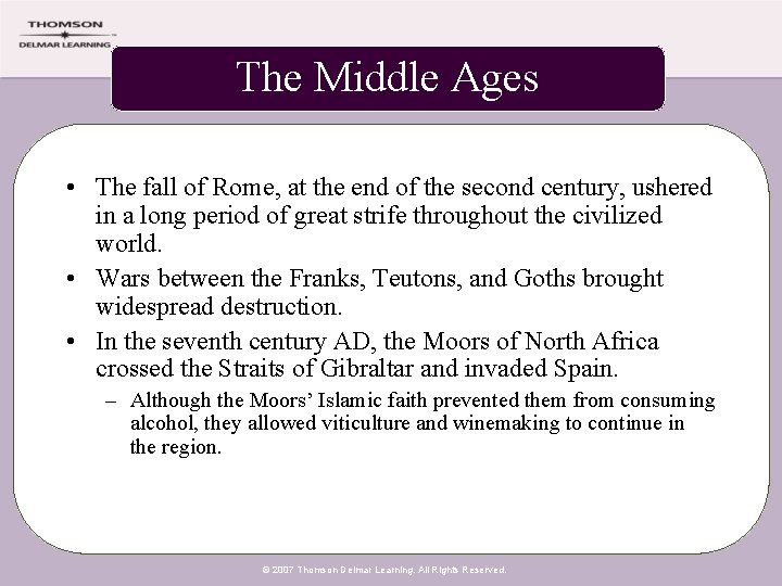 The Middle Ages • The fall of Rome, at the end of the second