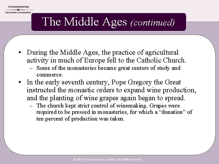 The Middle Ages (continued) • During the Middle Ages, the practice of agricultural activity