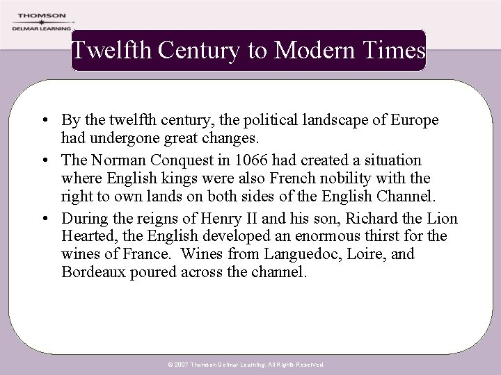 Twelfth Century to Modern Times • By the twelfth century, the political landscape of