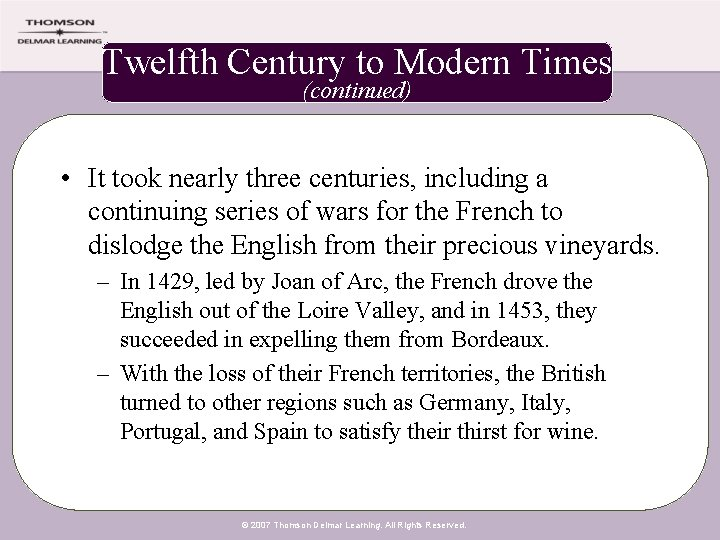 Twelfth Century to Modern Times (continued) • It took nearly three centuries, including a