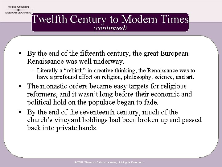 Twelfth Century to Modern Times (continued) • By the end of the fifteenth century,