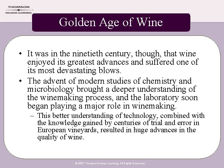 Golden Age of Wine • It was in the ninetieth century, though, that wine