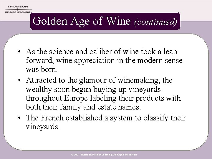 Golden Age of Wine (continued) • As the science and caliber of wine took