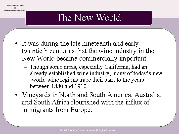 The New World • It was during the late nineteenth and early twentieth centuries