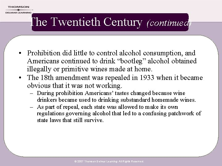 The Twentieth Century (continued) • Prohibition did little to control alcohol consumption, and Americans