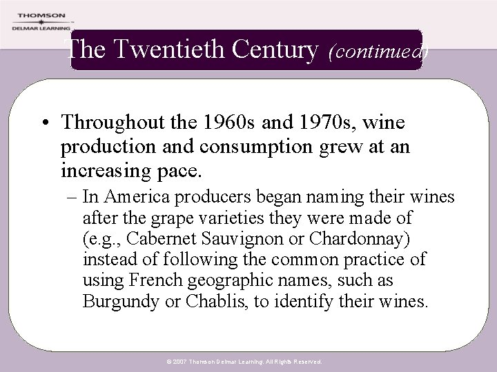 The Twentieth Century (continued) • Throughout the 1960 s and 1970 s, wine production
