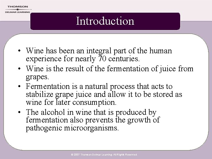 Introduction • Wine has been an integral part of the human experience for nearly