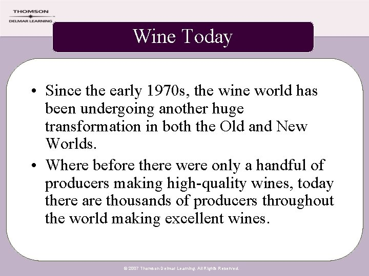 Wine Today • Since the early 1970 s, the wine world has been undergoing