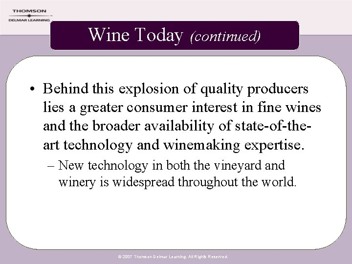 Wine Today (continued) • Behind this explosion of quality producers lies a greater consumer