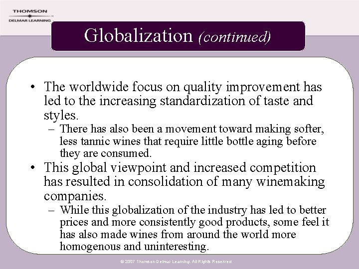 Globalization (continued) • The worldwide focus on quality improvement has led to the increasing