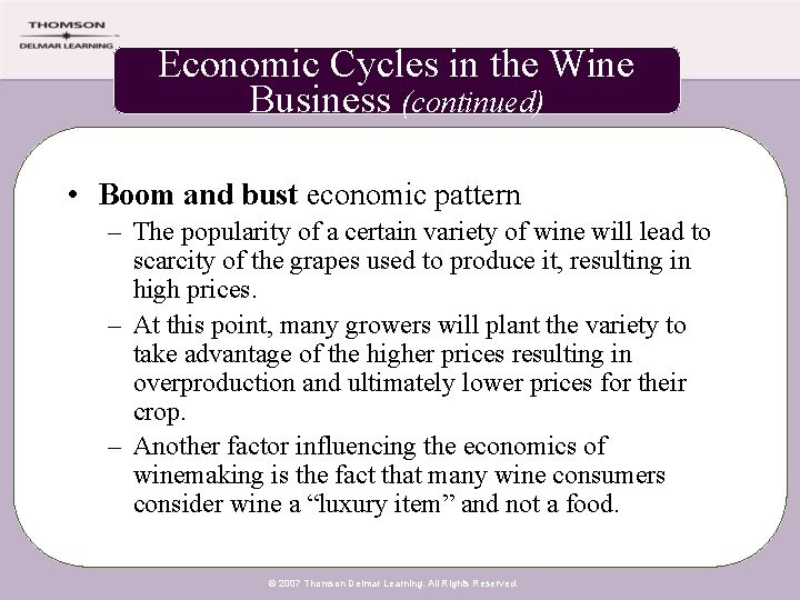 Economic Cycles in the Wine Business (continued) • Boom and bust economic pattern –